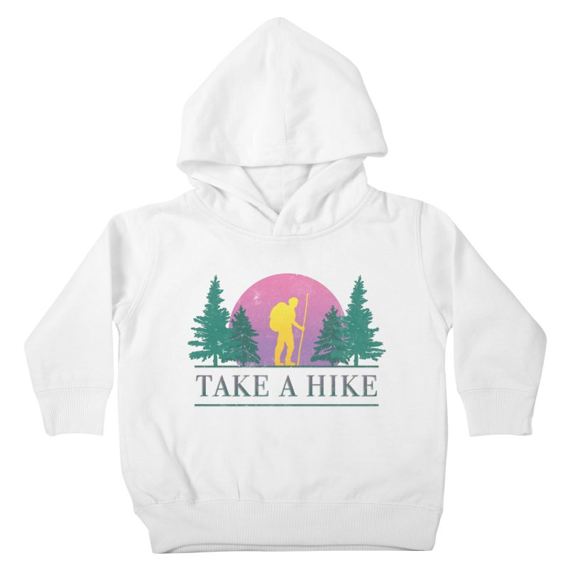 Take a Hike Kids Toddler Pullover Hoody by csw