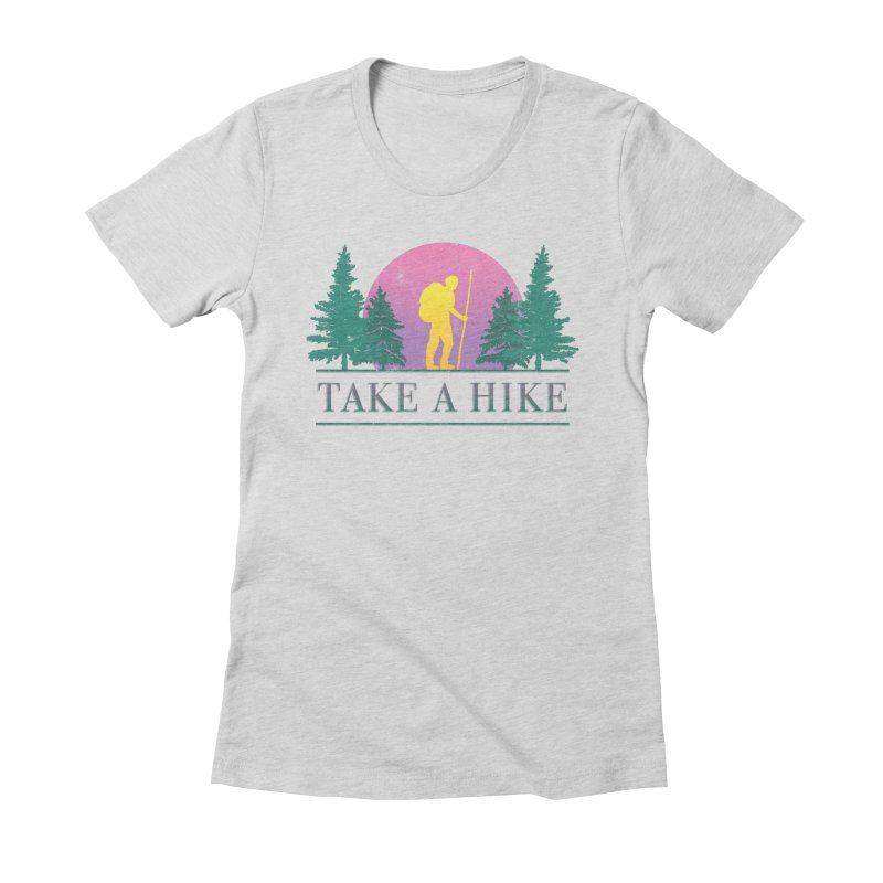 Take a Hike Women's Fitted T-Shirt by csw
