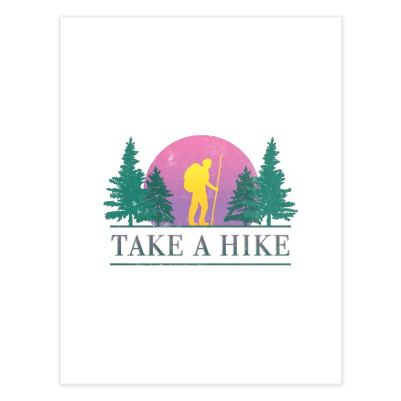 Take a Hike Home Fine Art Print by csw