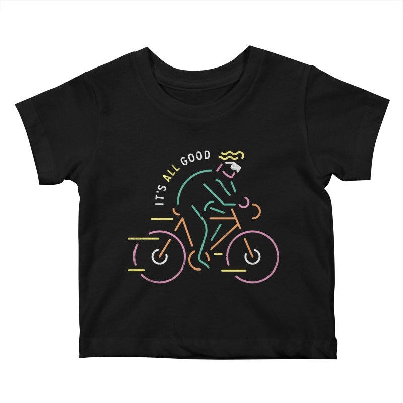 It's All Good Kids Baby T-Shirt by csw