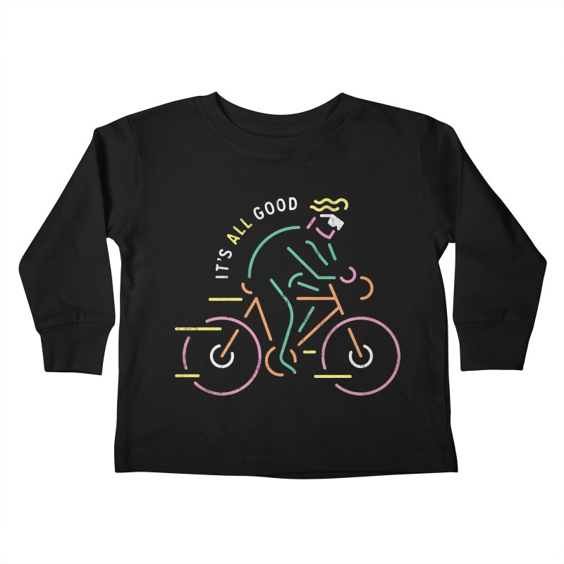 It's All Good Kids Toddler Longsleeve T-Shirt by csw