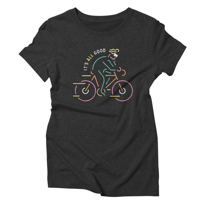 It's All Good Women's Triblend T-shirt by csw
