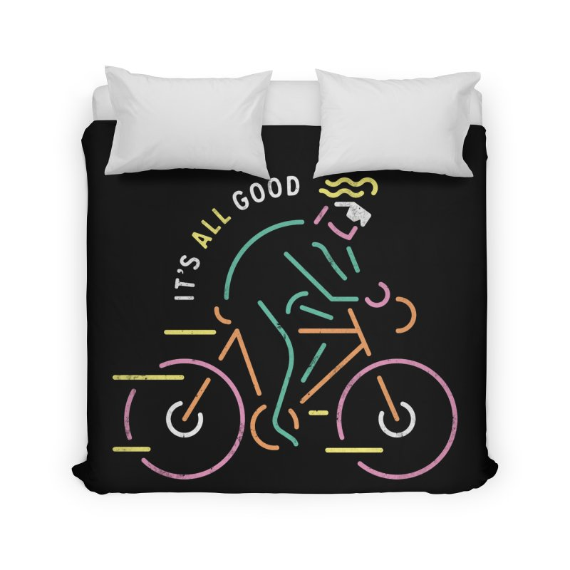 It's All Good Home Duvet by csw