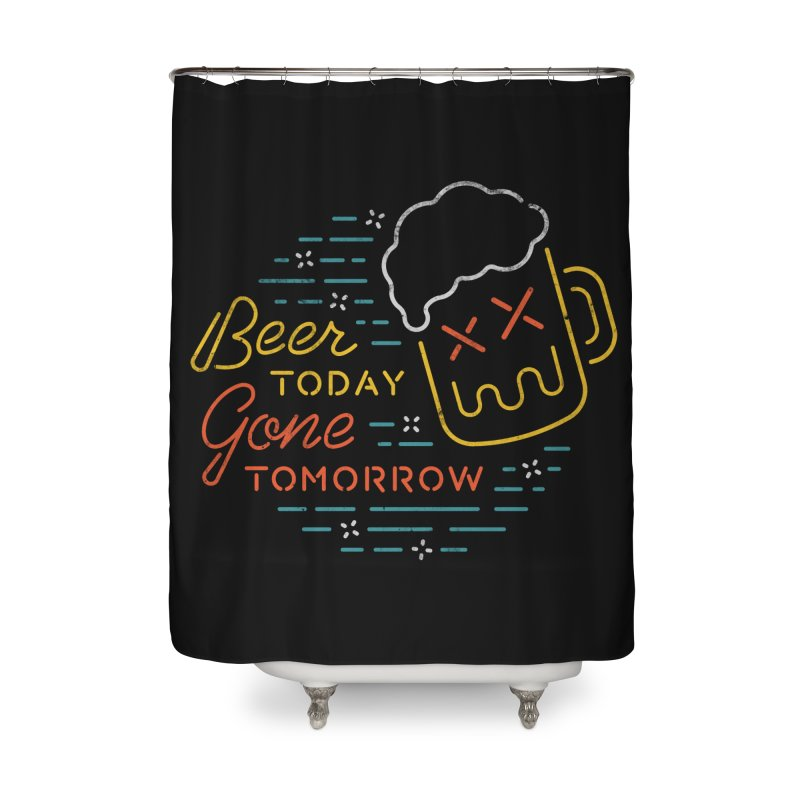Beer and Gone Home Shower Curtain by csw