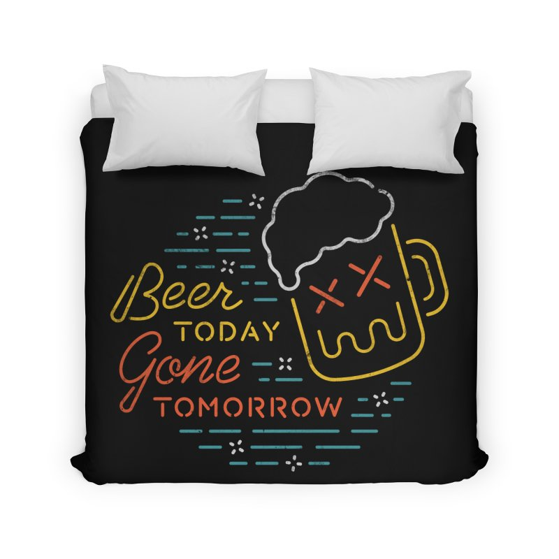 Beer and Gone Home Duvet by csw