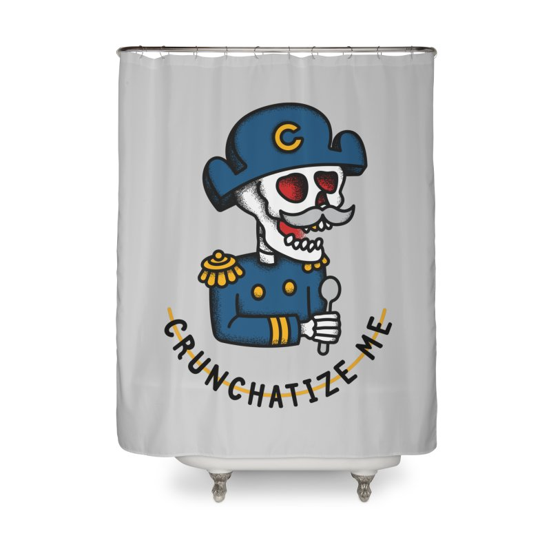 Crunchatize Me Home Shower Curtain by csw