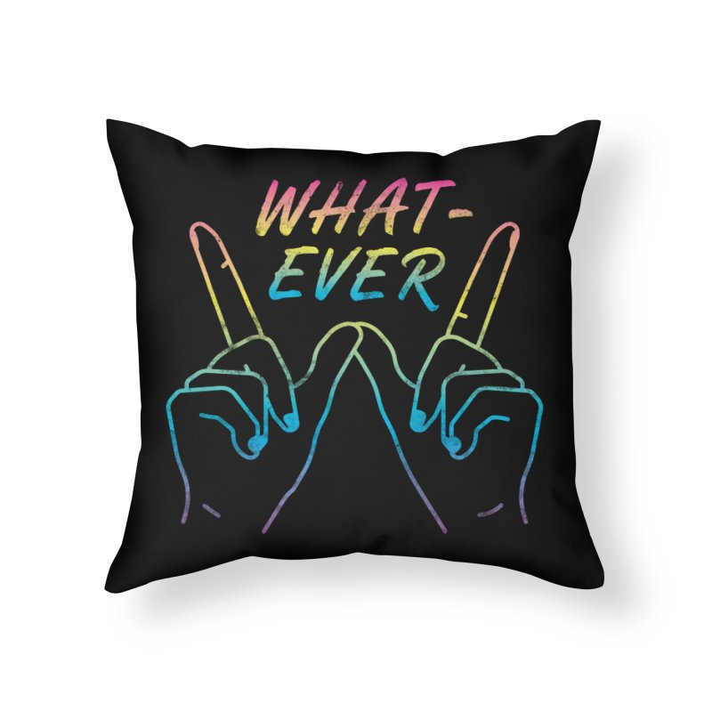 Whatever Home Throw Pillow by csw
