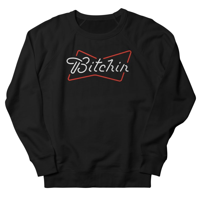 Bitchin' in Men's French Terry Sweatshirt Black by csw