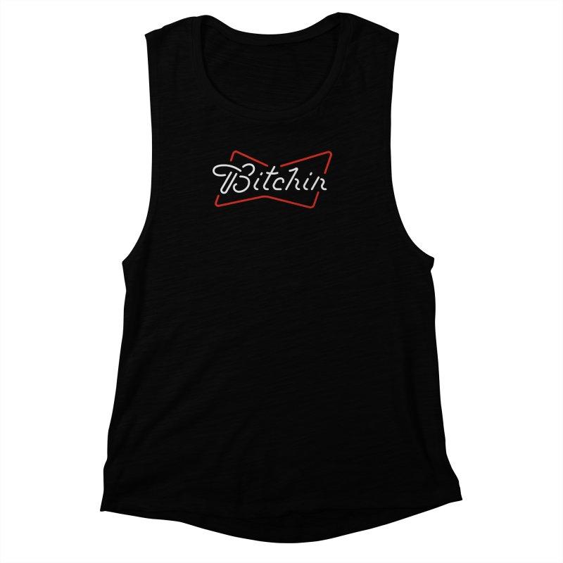 Bitchin' Women's Muscle Tank by csw