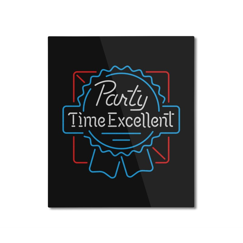 Party On Home Mounted Aluminum Print by csw