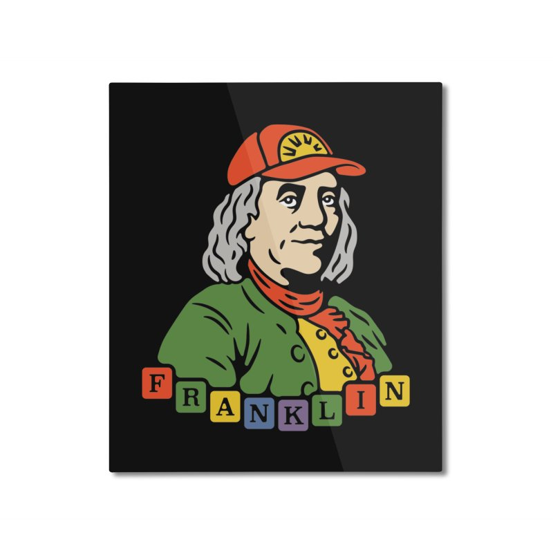 Benjamin Franklin Home Mounted Aluminum Print by csw