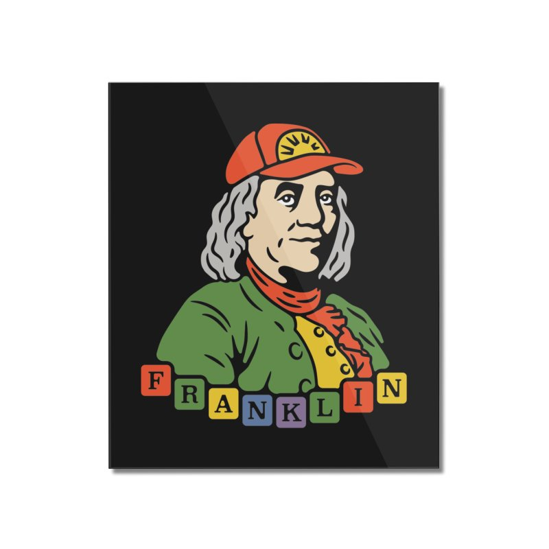 Benjamin Franklin Home Mounted Acrylic Print by csw