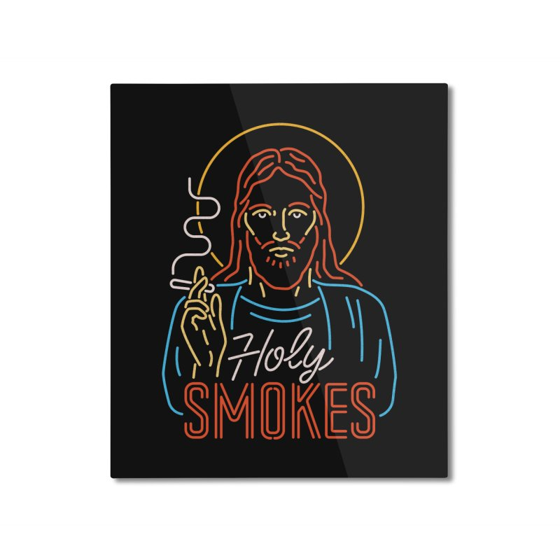 Holy Smokes Home Mounted Aluminum Print by csw