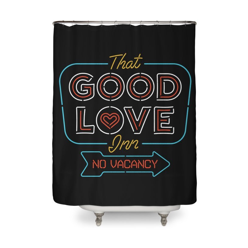 Good Love Home Shower Curtain by csw