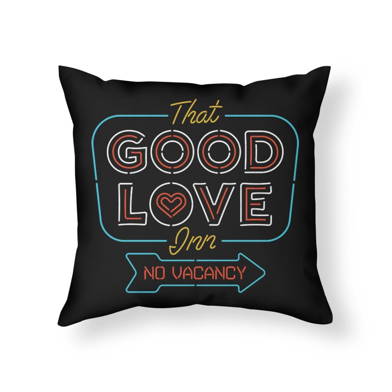 Good Love Home Throw Pillow by csw