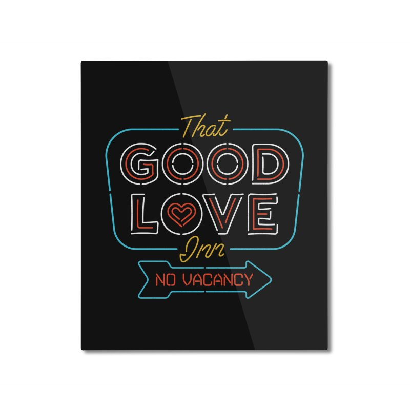 Good Love Home Mounted Aluminum Print by csw