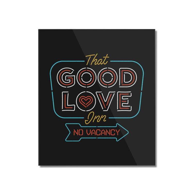 Good Love Home Mounted Acrylic Print by csw