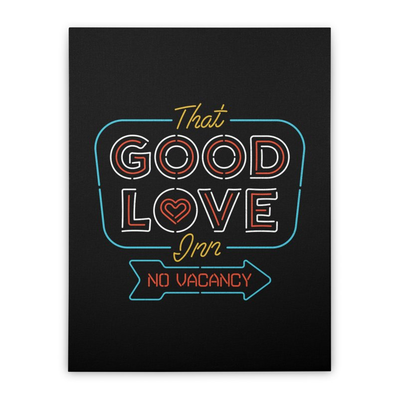Good Love Home Stretched Canvas by csw