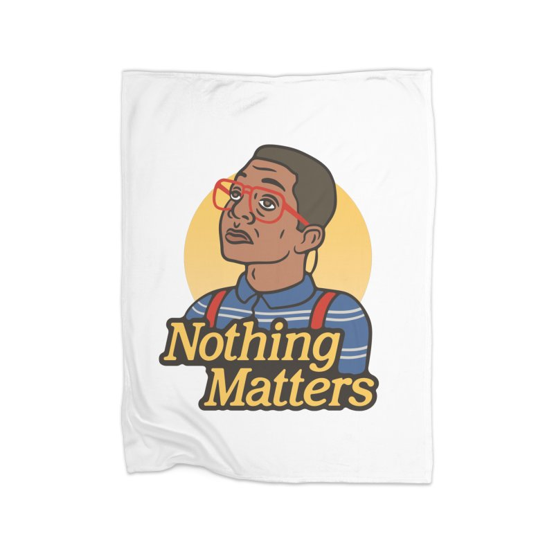 Nothing Matters Home Blanket by csw