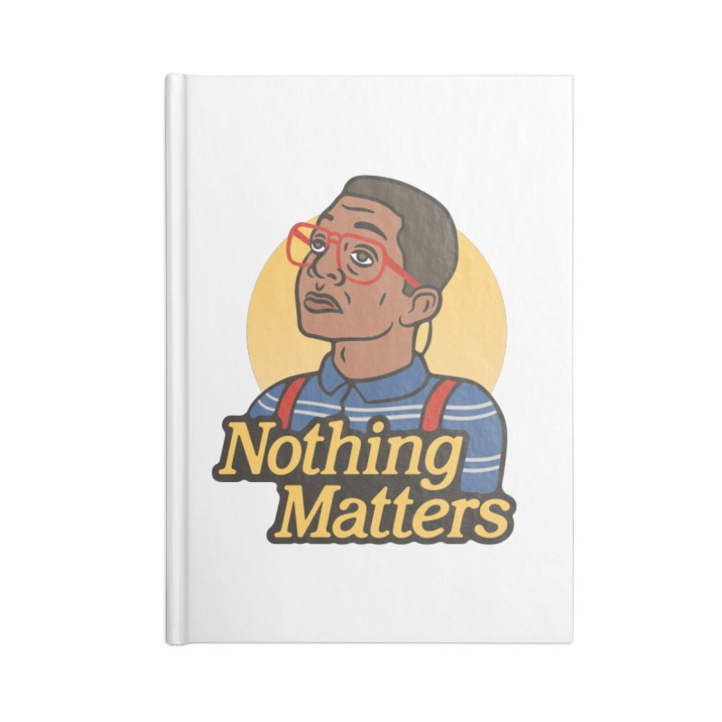Nothing Matters Accessories Notebook by csw