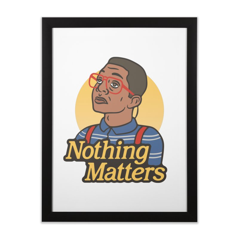 Nothing Matters Home Framed Fine Art Print by csw