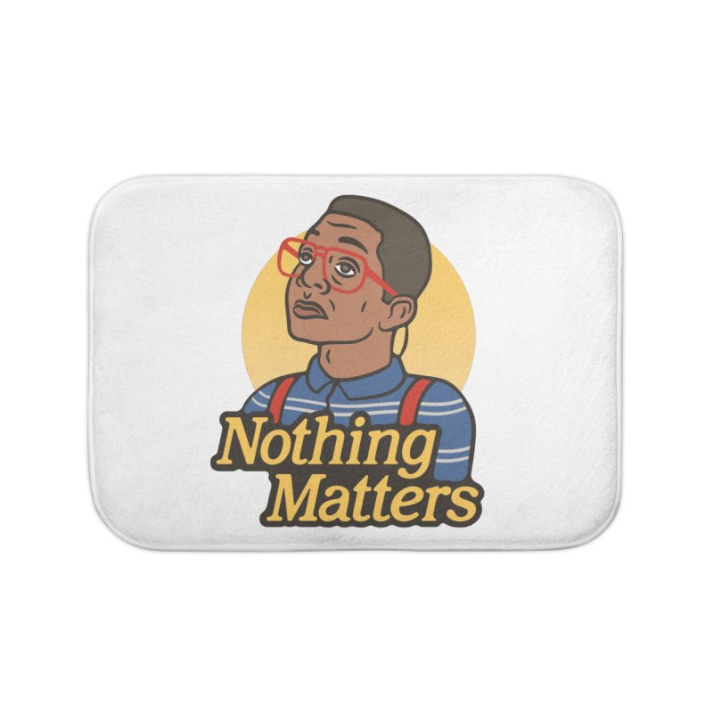 Nothing Matters Home Bath Mat by csw