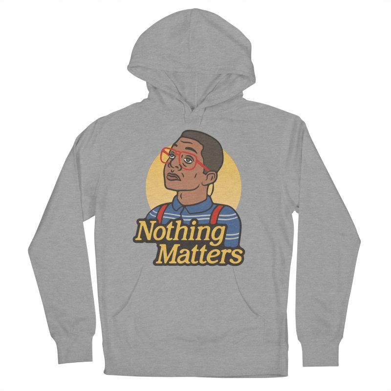 Nothing Matters Women's Pullover Hoody by csw