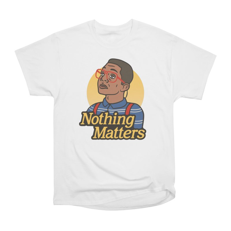 Nothing Matters Men's Classic T-Shirt by csw