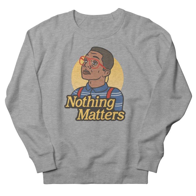 Nothing Matters Men's Sweatshirt by csw