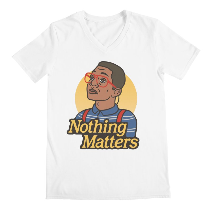 Nothing Matters Men's V-Neck by csw