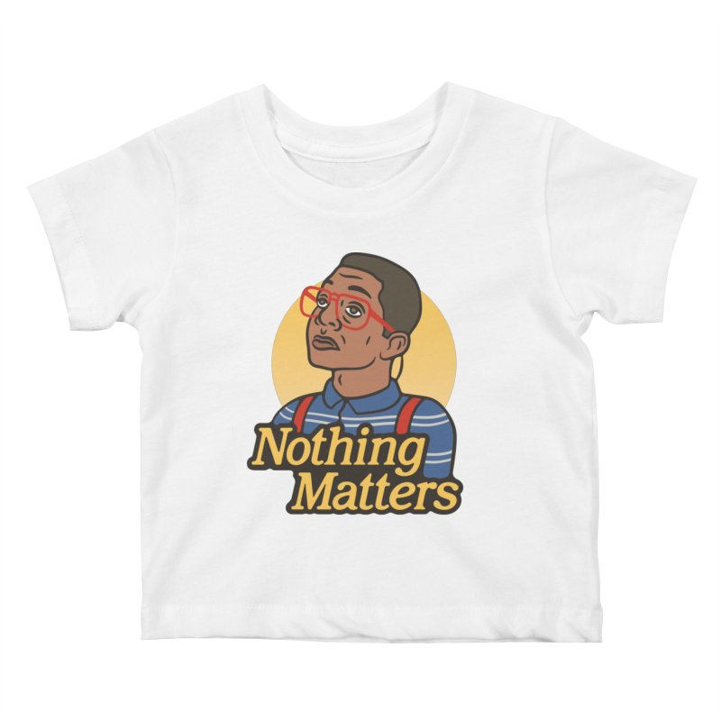 Nothing Matters Kids Baby T-Shirt by csw