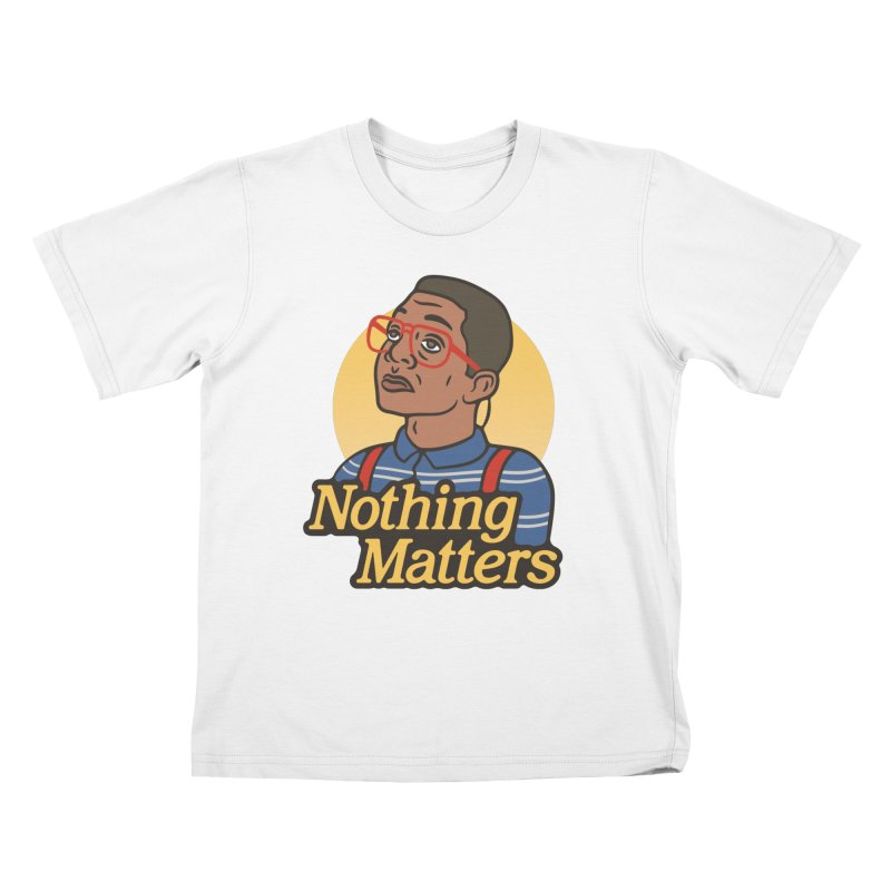 Nothing Matters Kids T-Shirt by csw