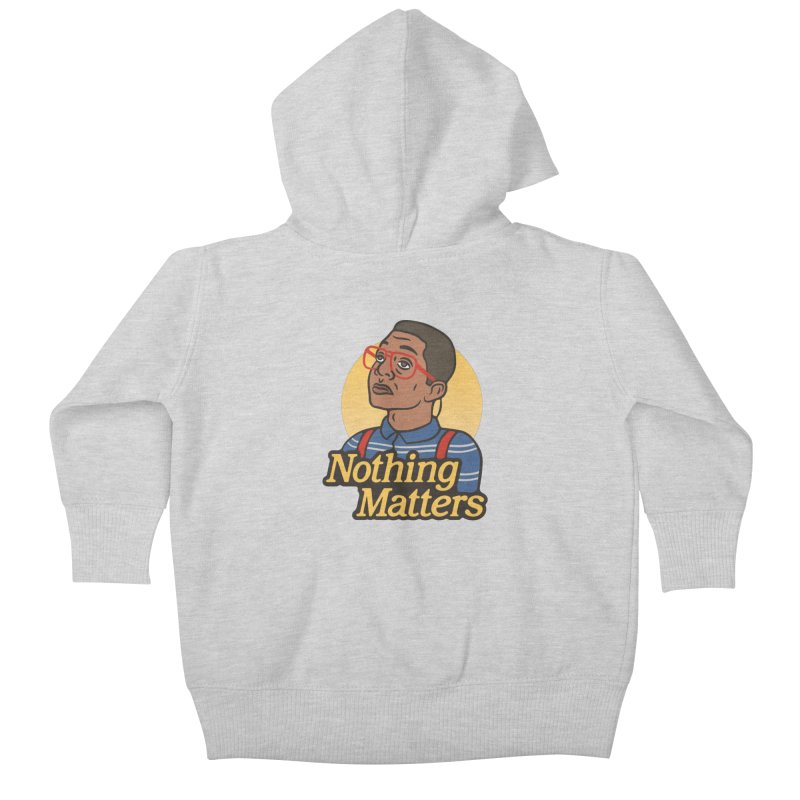 Nothing Matters Kids Baby Zip-Up Hoody by csw