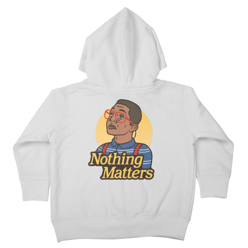 Nothing Matters Kids Toddler Zip-Up Hoody by csw