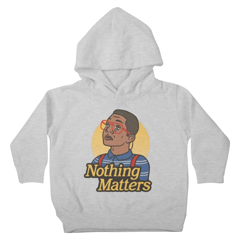 Nothing Matters Kids Toddler Pullover Hoody by csw
