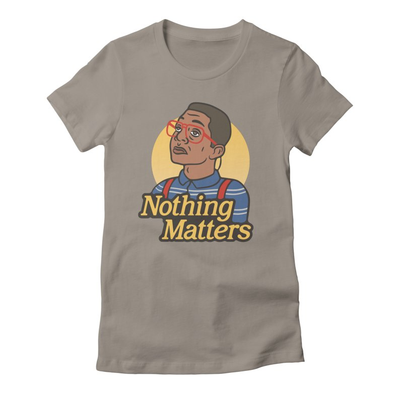Nothing Matters Women's Fitted T-Shirt by csw