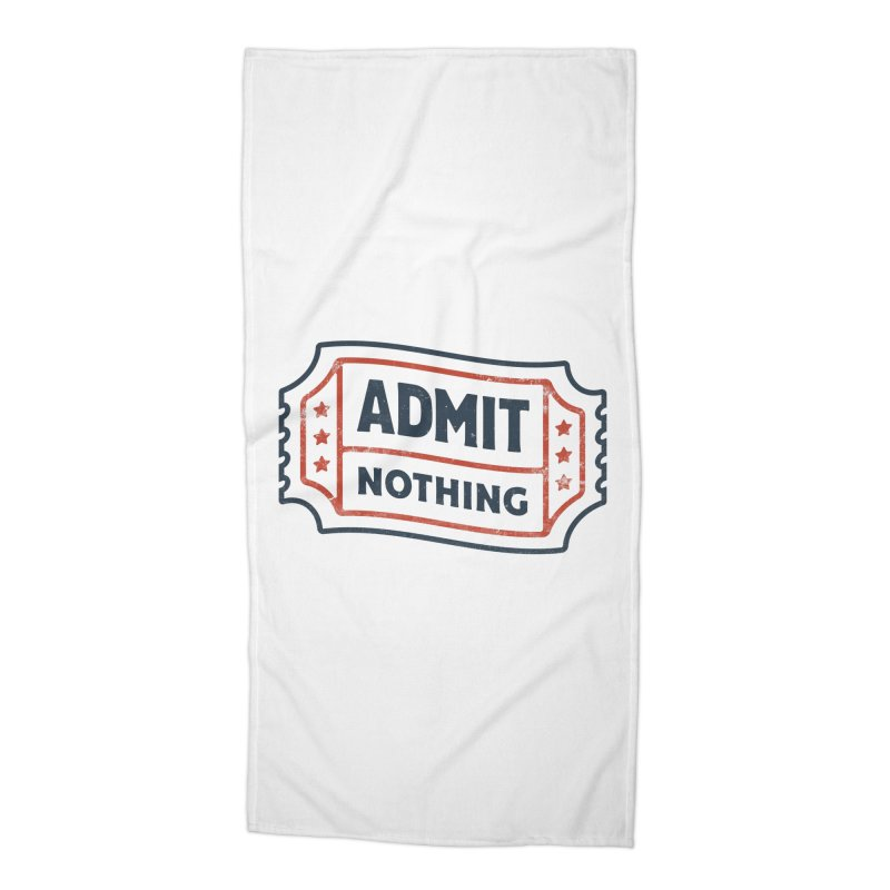 Admit Nothing Accessories Beach Towel by csw