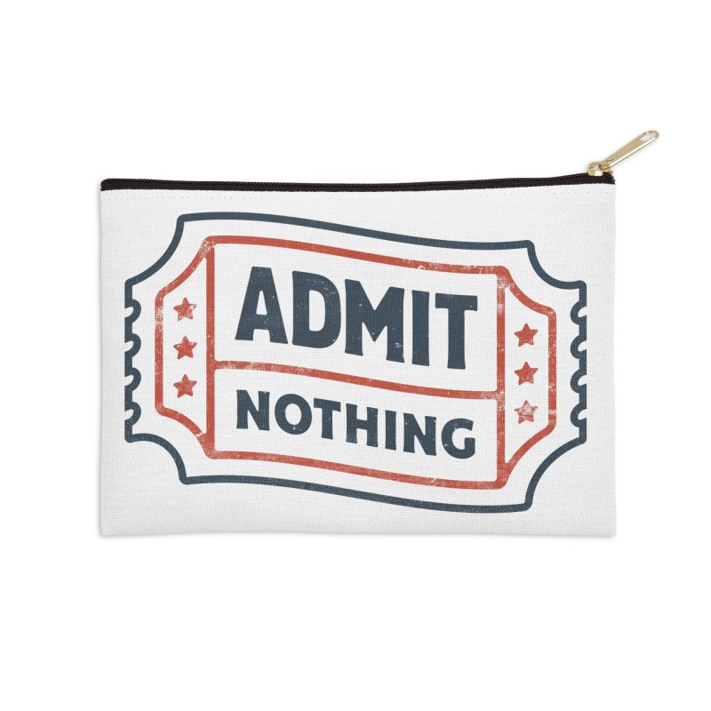 Admit Nothing Accessories Zip Pouch by csw