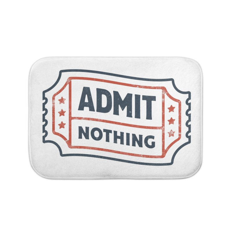 Admit Nothing Home Bath Mat by csw