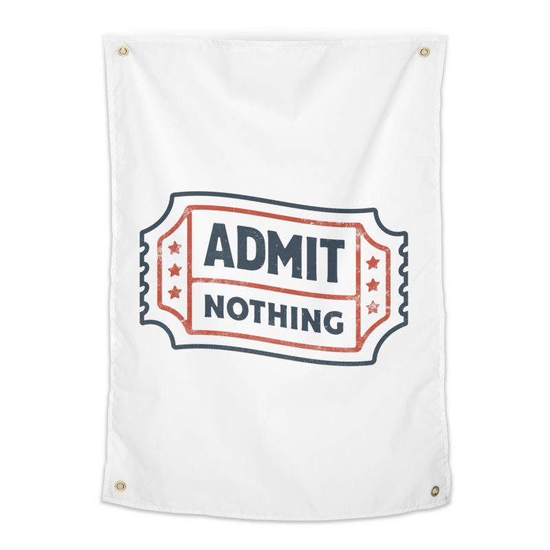 Admit Nothing Home Tapestry by csw