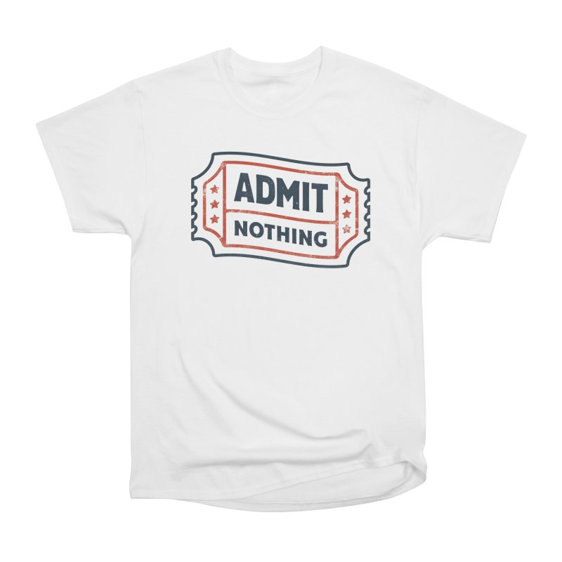 Admit Nothing Men's Heavyweight T-Shirt by csw
