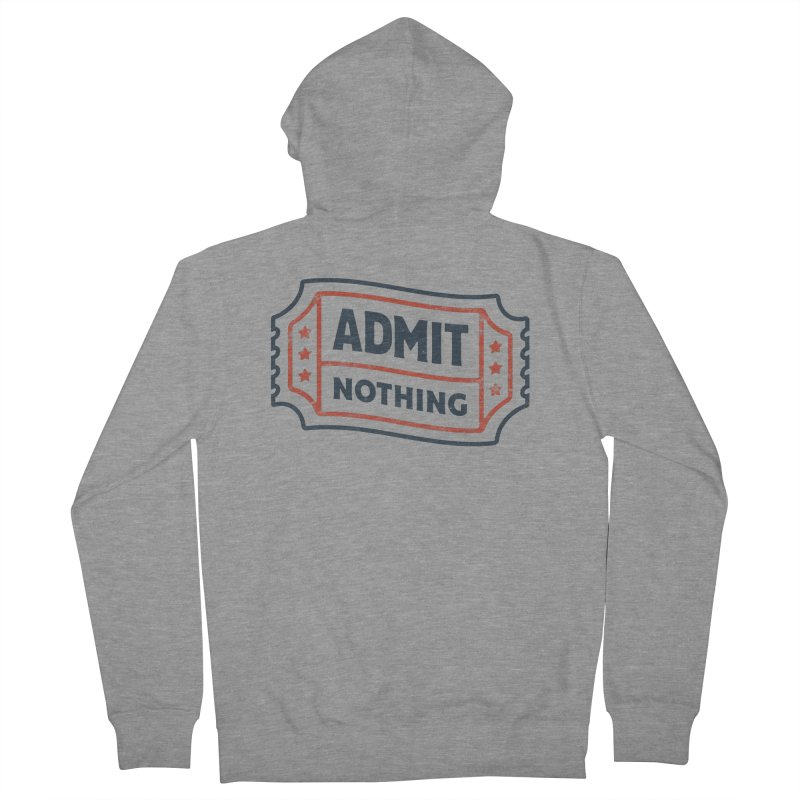 Admit Nothing Men's French Terry Zip-Up Hoody by csw