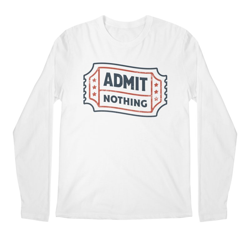 Admit Nothing Men's Regular Longsleeve T-Shirt by csw