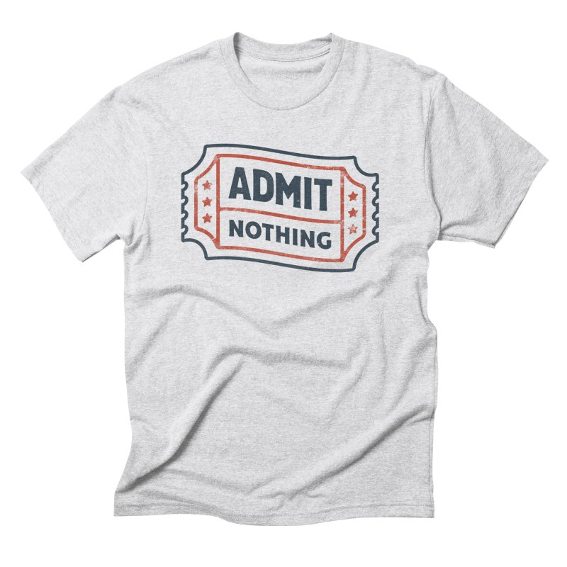 Admit Nothing Men's Triblend T-Shirt by csw