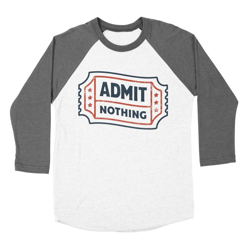 Admit Nothing Women's Baseball Triblend Longsleeve T-Shirt by csw