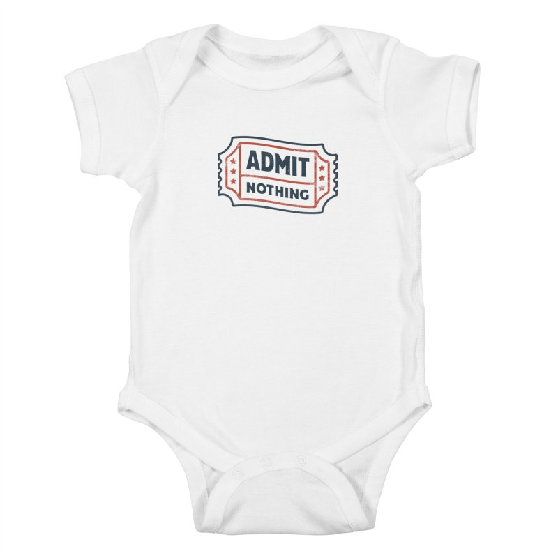 Admit Nothing Kids Baby Bodysuit by csw