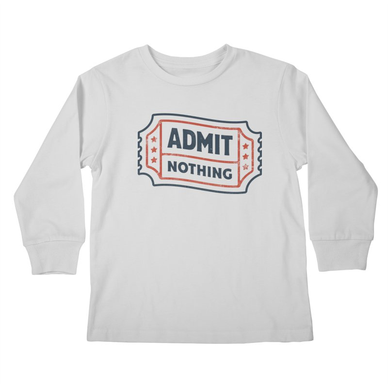 Admit Nothing Kids Longsleeve T-Shirt by csw