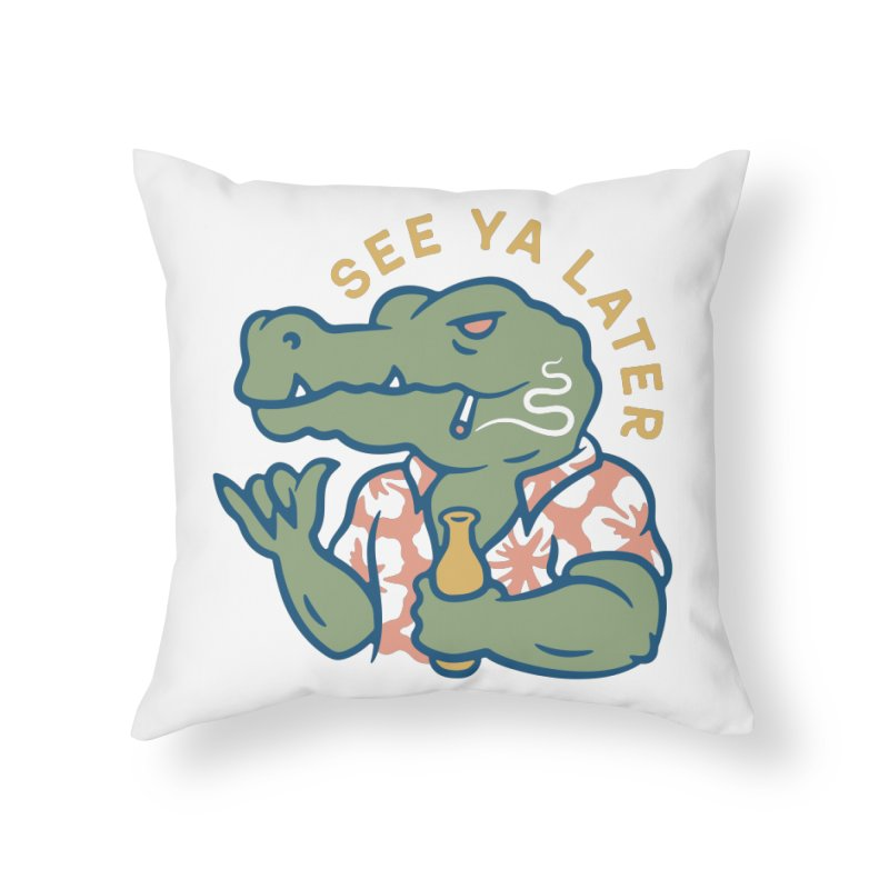 See Ya Later Home Throw Pillow by csw