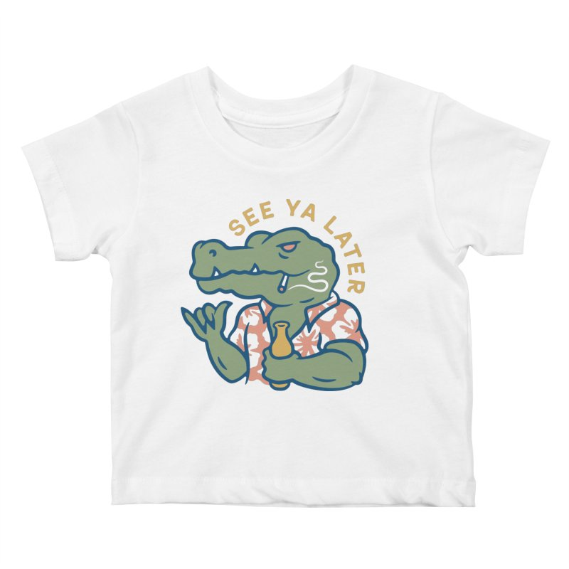 See Ya Later Kids Baby T-Shirt by csw