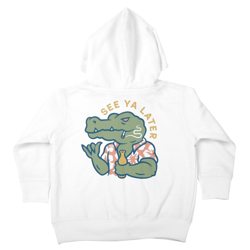 See Ya Later Kids Toddler Zip-Up Hoody by csw